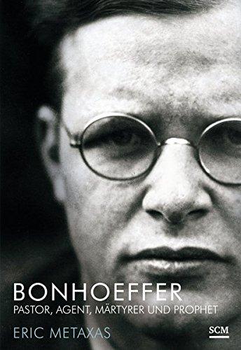 Bonhoeffer: Pastor, Agent, Märtyrer und Prophet (*Große Glaubensmänner)