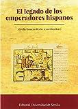EL LEGADO DE LOS EMPERADORES HISPANOS: 348 (Historia y Geografía)