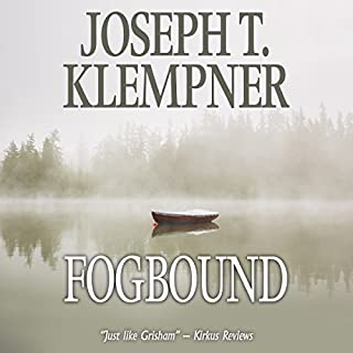 Fogbound                   By:                                                                                                                                 Joseph T. Klempner                               Narrated by:                                                                                                                                 David de Vries                      Length: 8 hrs and 21 mins     152 ratings     Overall 4.4