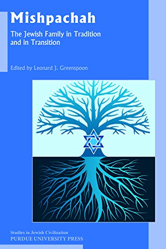 Mishpachah: The Jewish Family in Tradition and in Transition (Studies in Jewish Civilization Book 27) (English Edition)
