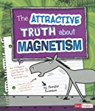 The Attractive Truth about Magnetism (LOL Physical Science)