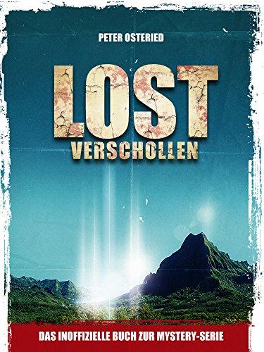 LOST - Verschollen: Das inoffizielle Buch zur Mystery-Serie