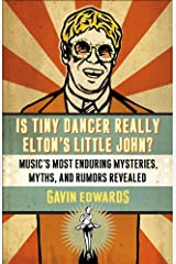 Is Tiny Dancer Really Elton's Little John?: Music's Most Enduring Mysteries, Myths, and Rumors Revealed Kindle Edition