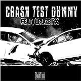 Crash Test Dummy (feat. Cruize FX) [Explicit]