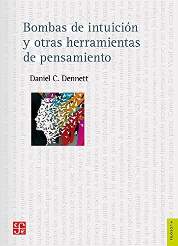 Bombas de intuición y otras herramientas del pensamiento (Ciencia y Tecnologia) (Spanish Edition)
