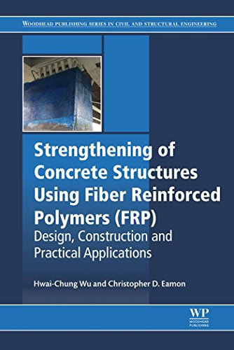 Strengthening of Concrete Structures Using Fiber Reinforced Polymers (FRP): Design, Construction and Practical Applications (English Edition)