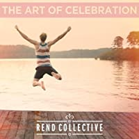 The Art of Celebration by Rend Collective (2014-07-28)