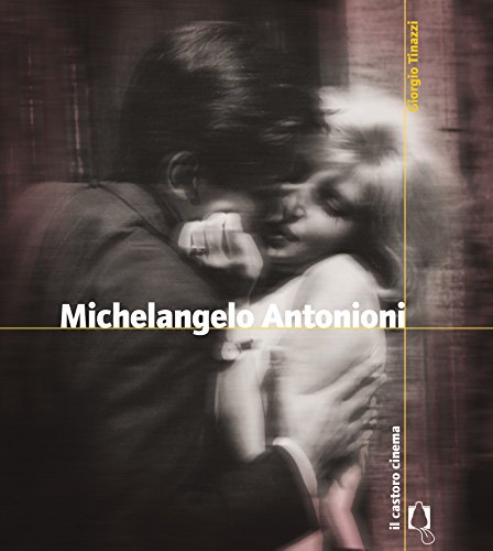 Michelangelo Antonioni (Il Castoro cinema)
