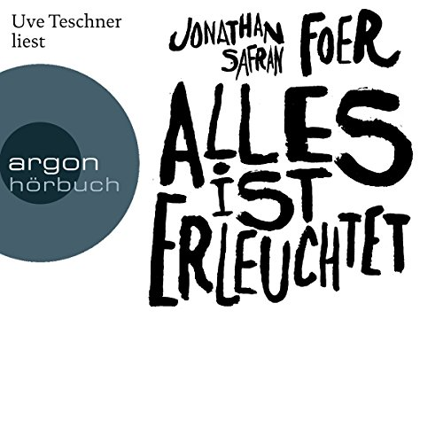 Alles ist erleuchtet                   By:                                                                                                                                 Jonathan Safran Foer                               Narrated by:                                                                                                                                 Uve Teschner                      Length: 11 hrs and 31 mins     Not rated yet     Overall 0.0