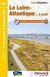 La Loire-Atlantique... à pied - 32 circuits dont 21 adaptés à la marche nordique