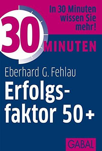30 Minuten Erfolgsfaktor 50+