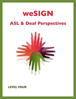 weSIGN: ASL & Deaf Perspectives (Level Four) which includes e-book access to short video clips of key vocabulary and examples of target grammar skills