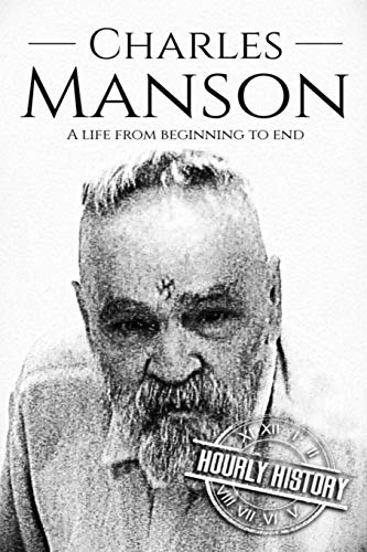 Compare Textbook Prices for Charles Manson: A Life From Beginning to End Biographies of Criminals  ISBN 9781983672750 by History, Hourly