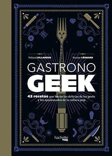 Gastronogeek (Hachette Heroes - Cultura Pop - Gastronomía)