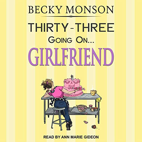 Thirty-Three Going on Girlfriend audiobook cover art