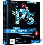 Adobe Photoshop CS6 und CC: Das umfassende Handbuch (Galileo Design) - Sibylle Mühlke