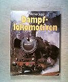 Dampflokomotiven - Werner Jopp