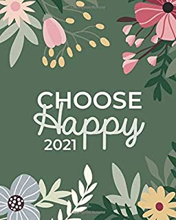 2021 Planner | Choose Happy Soft Green Modern Botanical: January to December: Personal Organizer / Appointment Notebook (D...
