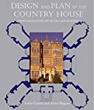 Design and Plan in the Country House – From Castle Donjons to Palladian Boxes