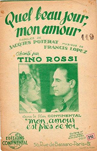 Quel beau jour mon amour du film Mon amour est près de toi - Tino Rossi - Éditions Continental - partition
