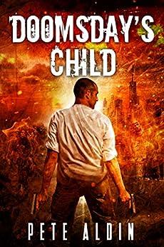 [Pete Aldin]のDoomsday's Child: (Book 1) (English Edition)