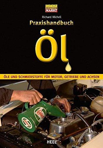 Praxishandbuch Öl (VLB Reihenkürzel: SO997 - Edition Oldtimer Markt)