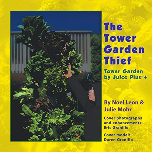 The Tower Garden Thief: Tower Garden by Juice Plus+(R)