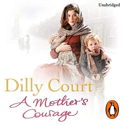 A Mother's Courage                   By:                                                                                                                                 Dilly Court                               Narrated by:                                                                                                                                 Annie Aldington                      Length: 13 hrs and 1 min     Not rated yet     Overall 0.0