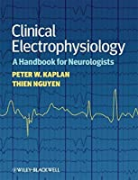 Clinical Electrophysiology: A Handbook for Neurologists by Peter W. Kaplan Thien Nguyen(2010-10-25)