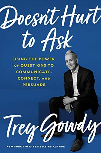 Doesn t Hurt to Ask Using the Power of Questions to Communicate Connect and Persuade product image