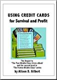 USING CREDIT CARDS For Survival & Profit: The Sequel to 'The Poor Middle Class Crisis' eBook (The Former Middle Class eBook Series 2) (English Edition)