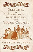 Sketches of Young Ladies, Young Gentlemen and Young Couples (Alma Classics)
