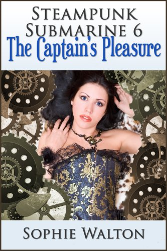 Steampunk Submarine 6 The Captain's Pleasure (FMF Ménage) (English Edition)