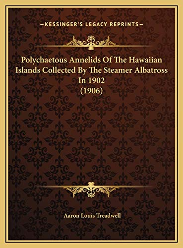 Polychaetous Annelids of the Hawaiian Islands Collected by the Steamer Albatross in 1902 (1906)