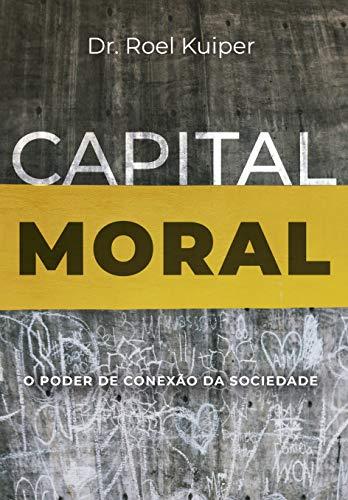 Capital Moral: O Poder De Conexão Da Sociedade