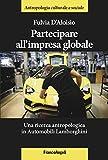 Photo Gallery partecipare all impresa globale. una ricerca antropologica in automobili lamborghini