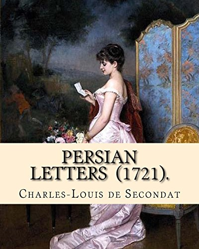 Persian Letters (1721). By: Montesquieu, translated by: John Davidson: John Davidson (11 April 1857 – 23 March 1909) was a Scottish poet, playwright and novelist, best known for his ballads.