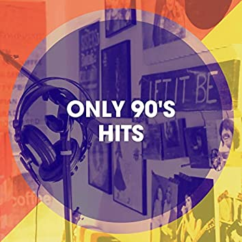 Only 90's Hits