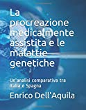 La procreazione medicalmente assistita e le malattie genetiche: Un'analisi comparativa tra Italia e Spagna