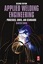 Applied Welding Engineering: Processes, Codes, and Standards (English Edition)