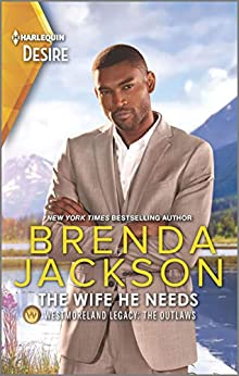 The Wife He Needs (Westmoreland Legacy: The Outlaws Book 1) by [Brenda Jackson]
