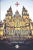 LOS TEMPLARIOS EN EL CAMINO DE SANTIAGO