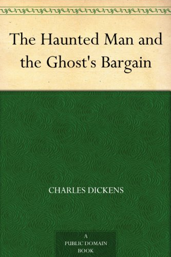 The Haunted Man and the Ghost's Bargain (Christmas Books series Book 5)