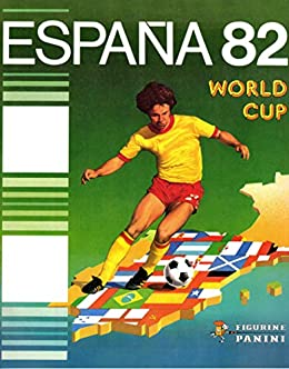 Álbum mundial de fútbol España 1982 eBook: panini: Amazon.es ...