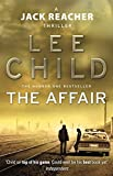 The Affair - (Jack Reacher 16) by Lee Child (2012-08-16) - Bantam; 1ST EDITION edition (2012-08-16) - 16/08/2012
