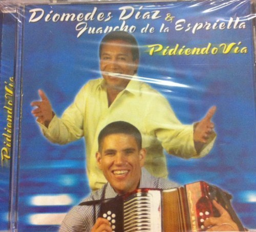 CD VALLENATO DIOMEDES DIAZ & GUANCHO DE LA ESPRIELLA PIDIENDO VIA by DIOMEDES DIAZ & GUANCHO DE LA ESPRIELLA (0100-01-01)