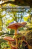 Livre des champignons pour recueillir: Spammerl et champignons - le livre pour les vrais amis de la nature et les cueilleurs de champignons