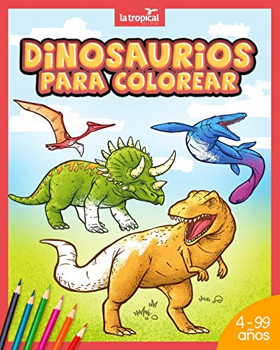 Dinosaurios para colorear: Mi gran libro de dinosaurios para colorear. Imágenes únicas e interesantes datos de los dinosaurios más famosos. Para niños desde los 4 años. Ideal para aprender y colorear.
