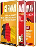 German: The Ultimate Guide for Beginners Who Want to Learn the German Language, Including German Grammar, German Short Stories, and Over 1000 German Phrases (English Edition)