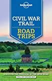 Lonely Planet Civil War Trail Road Trips - Lonely Planet